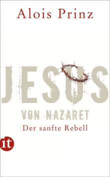 Alois Prinz: Jesus von Nazaret, Buch