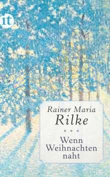 Rainer Maria Rilke: Wenn Weihnachten naht, Buch