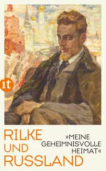 """Rainer Maria Rilke: """"Meine geheimnisvolle Heimat"""", Buch"""