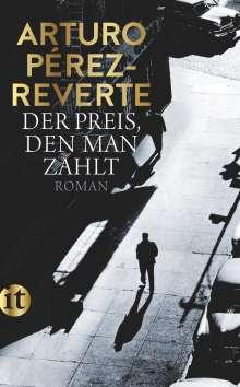 Arturo Pérez-Reverte: Der Preis, den man zahlt, Buch
