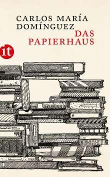 Carlos María Domínguez: Das Papierhaus, Buch