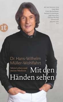 Hans-Wilhelm Müller-Wohlfahrt: Mit den Händen sehen, Buch