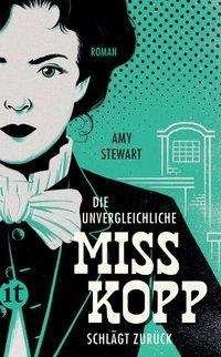Amy Stewart: Die unvergleichliche Miss Kopp schlägt zurück, Buch
