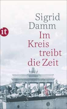 Sigrid Damm: Im Kreis treibt die Zeit, Buch