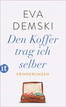 Eva Demski: Den Koffer trag ich selber, Buch