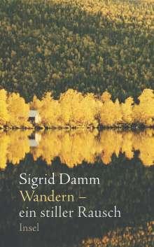Sigrid Damm: Wandern - ein stiller Rausch, Buch