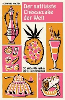 Susanne Walter: Der saftigste Cheesecake der Welt, Buch