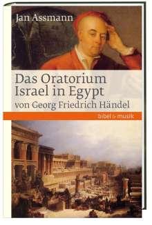 Jan Assmann: Das Oratorium Israel in Egypt von Georg Friedrich Händel, Buch