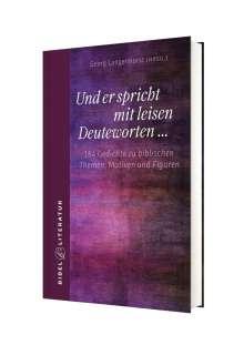 Georg Langenhorst: Und er spricht mit leisen Deuteworten..., Buch
