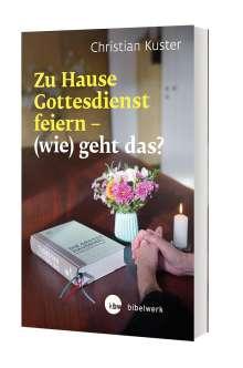 Christian Kuster: Zu Hause Gottesdienst feiern - (wie) geht das?, Buch