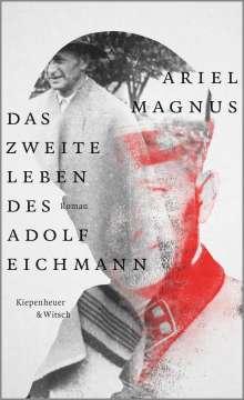 Ariel Magnus: Das zweite Leben des Adolf Eichmann, Buch