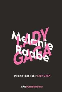 Melanie Raabe: Melanie Raabe über Lady Gaga, Buch