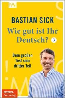 Bastian Sick: Wie gut ist Ihr Deutsch? 3, Buch
