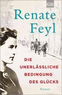Renate Feyl: Die unerlässliche Bedingung des Glücks, Buch