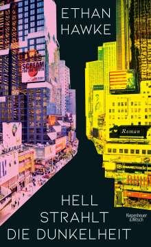 Ethan Hawke: Hell strahlt die Dunkelheit, Buch