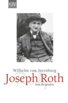 Wilhelm von Sternburg: Joseph Roth, Buch