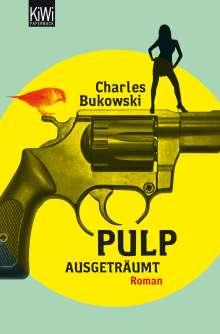 Charles Bukowski: Pulp. Ausgeträumt, Buch