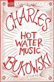 Charles Bukowski: Hot Water Music, Buch