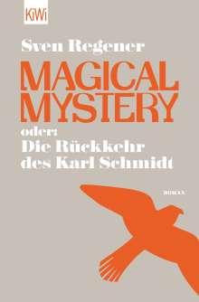 Sven Regener: Magical Mystery oder: Die Rückkehr des Karl Schmidt, Buch