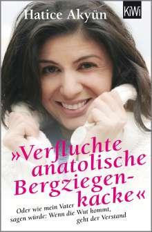 Hatice Akyün: Verfluchte anatolische Bergziegenkacke, Buch