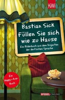 Bastian Sick: Füllen Sie sich wie zu Hause, Buch