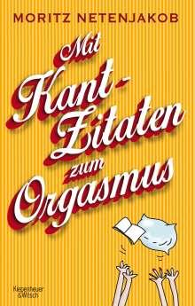 Moritz Netenjakob: Mit Kant-Zitaten zum Orgasmus, Buch