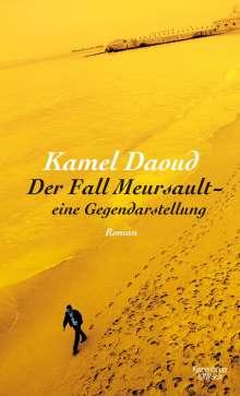 Kamel Daoud: Der Fall Meursault - eine Gegendarstellung, Buch