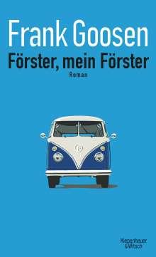 Frank Goosen: Förster, mein Förster
