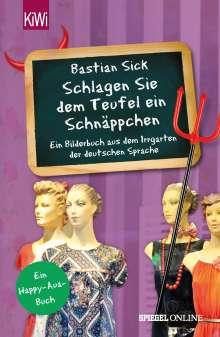 """Bastian Sick: """"Schlagen Sie dem Teufel ein Schnäppchen"""", Buch"""