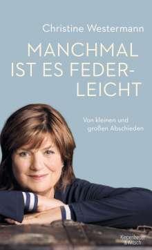 Christine Westermann: Manchmal ist es federleicht, Buch