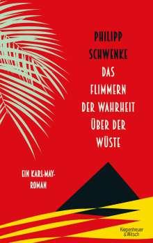 Philipp Schwenke: Das Flimmern der Wahrheit über der Wüste, Buch