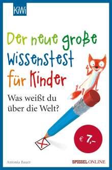 Antonia Bauer: Der neue große Wissenstest für Kinder, Buch