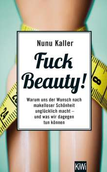 Nunu Kaller: Fuck Beauty!, Buch