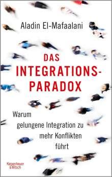 Aladin El-Mafaalani: Das Integrationsparadox, Buch
