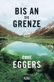 Dave Eggers: Bis an die Grenze, Buch