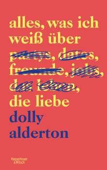 Dolly Alderton: Alles, was ich weiß über die Liebe, Buch