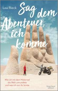 Lea Rieck: Sag dem Abenteuer, ich komme, Buch