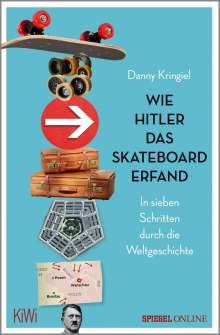 Danny Kringiel: Wie Hitler das Skateboard erfand, Buch