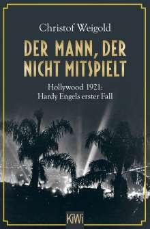 Christof Weigold: Der Mann, der nicht mitspielt, Buch