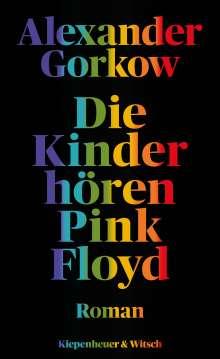 Alexander Gorkow: Die Kinder hören Pink Floyd, Buch