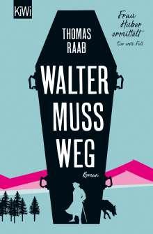 Thomas Raab: Walter muss weg, Buch