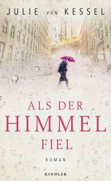 Julie von Kessel: Als der Himmel fiel, Buch