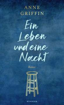 Anne Griffin: Ein Leben und eine Nacht, Buch
