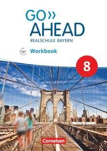 Rebecca Kaplan: Go Ahead 8. Jahrgangsstufe - Ausgabe für Realschulen in Bayern - Workbook mit Audios online, Buch