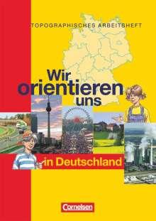Wir orientieren uns in der Welt 1. Arbeitsheft. Wir orientieren uns in Deutschland, Buch