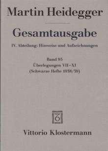 Martin Heidegger: Gesamtausgabe. 4 Abteilungen / Überlegungen VII - XI, Buch