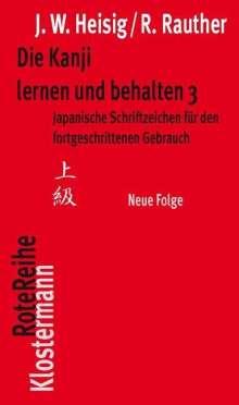 James W Heisig: Die Kanji lernen und behalten 3. Neue Folge, Buch