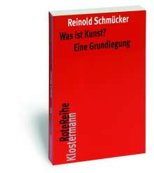 Reinold Schmücker: Was ist Kunst? Eine Grundlegung, Buch