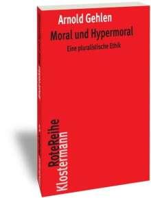 Arnold Gehlen: Moral und Hypermoral, Buch