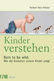 Herbert Renz-Polster: Kinder verstehen, Buch